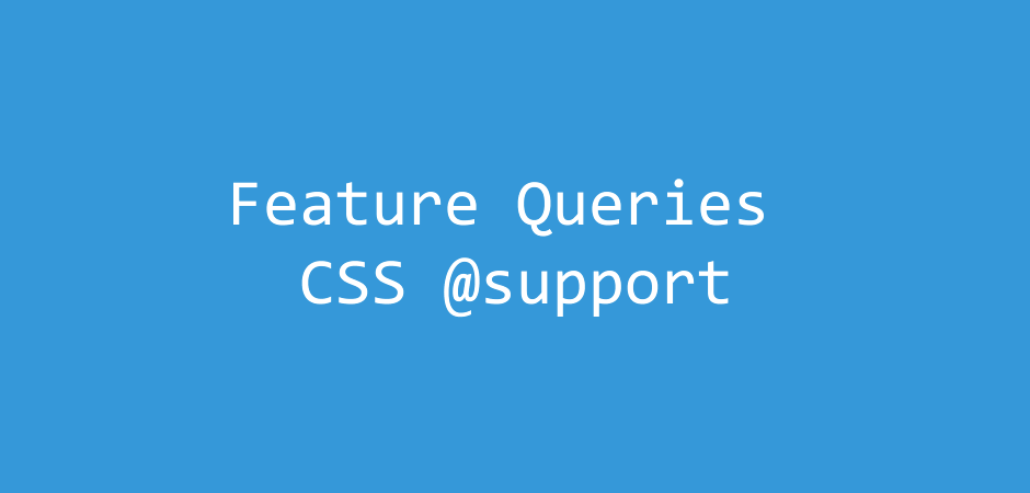 Feature queries CSS. Regola @supports